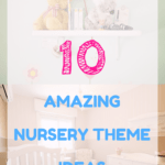 10 Nursery themes to inspire you