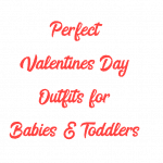 Perfect Valentine's Day Outfits for Babies & Toddlers