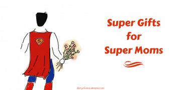 super gifts for super moms