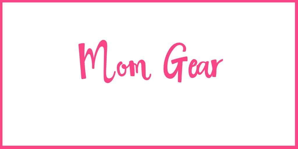 Mom Gear
