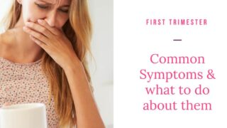 11 First trimester symptoms and how to solve them