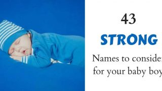 43 Strong names for your baby boy