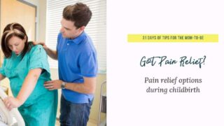 Pain management in childbirth: What are you options?