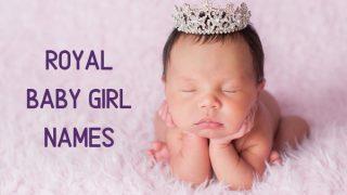 15 Elegant Royal Names for Baby Girls