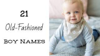 Old Fashioned Boy Names {Old Timey Favorites}