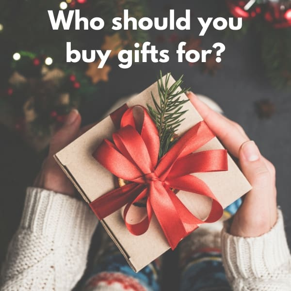 Who should you buy gifts for
