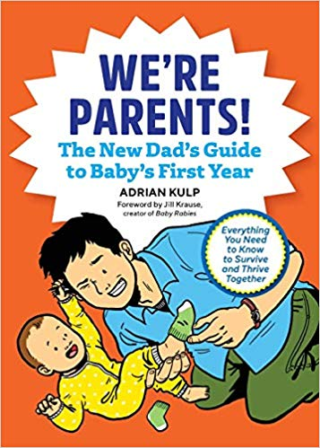 We're Parents! The New Dad Book for Baby's First Year