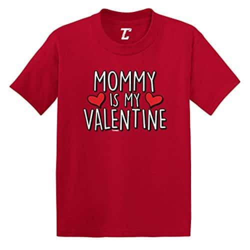 Mommy is My Valentine Toddler Shirt