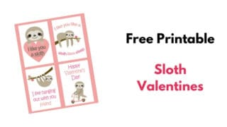 Cute Sloth Valentines {Free Printable Cards}