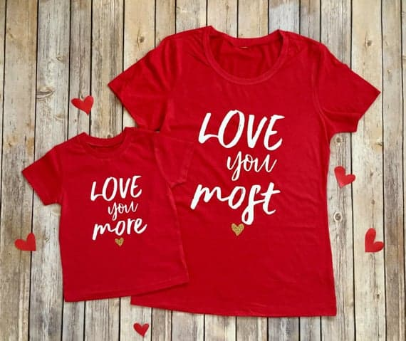 Love you more, love you most Mommy & Me shirts